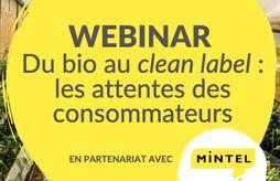 <p>Webinar : Du bio au clean label : les attentes des consommateurs</p>