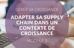 Gérer sa croissance : adapter sa supply chain dans un contexte de croissance