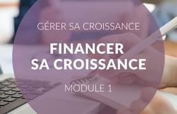 Gérer sa croissance : Financer sa croissance - session 1/2